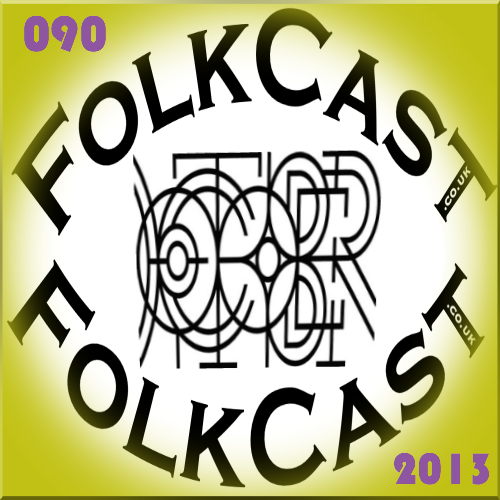 FolkCast 090 - October 2013