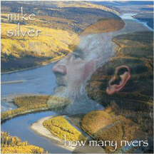Mike Silver - How Many Rivers