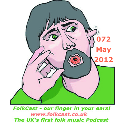 FolkCast 072 May 2012