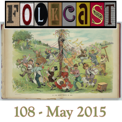 FolkCast 108 - May 2015