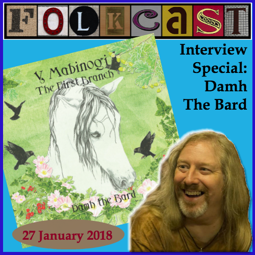 FolkCast Interview Special - Damh The Bard
