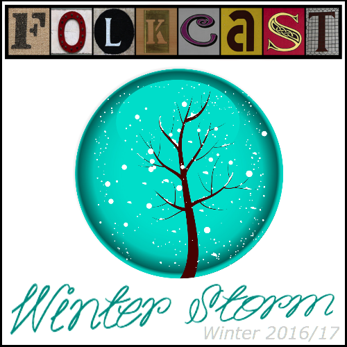 FolkCast Winter Storm 2016/17